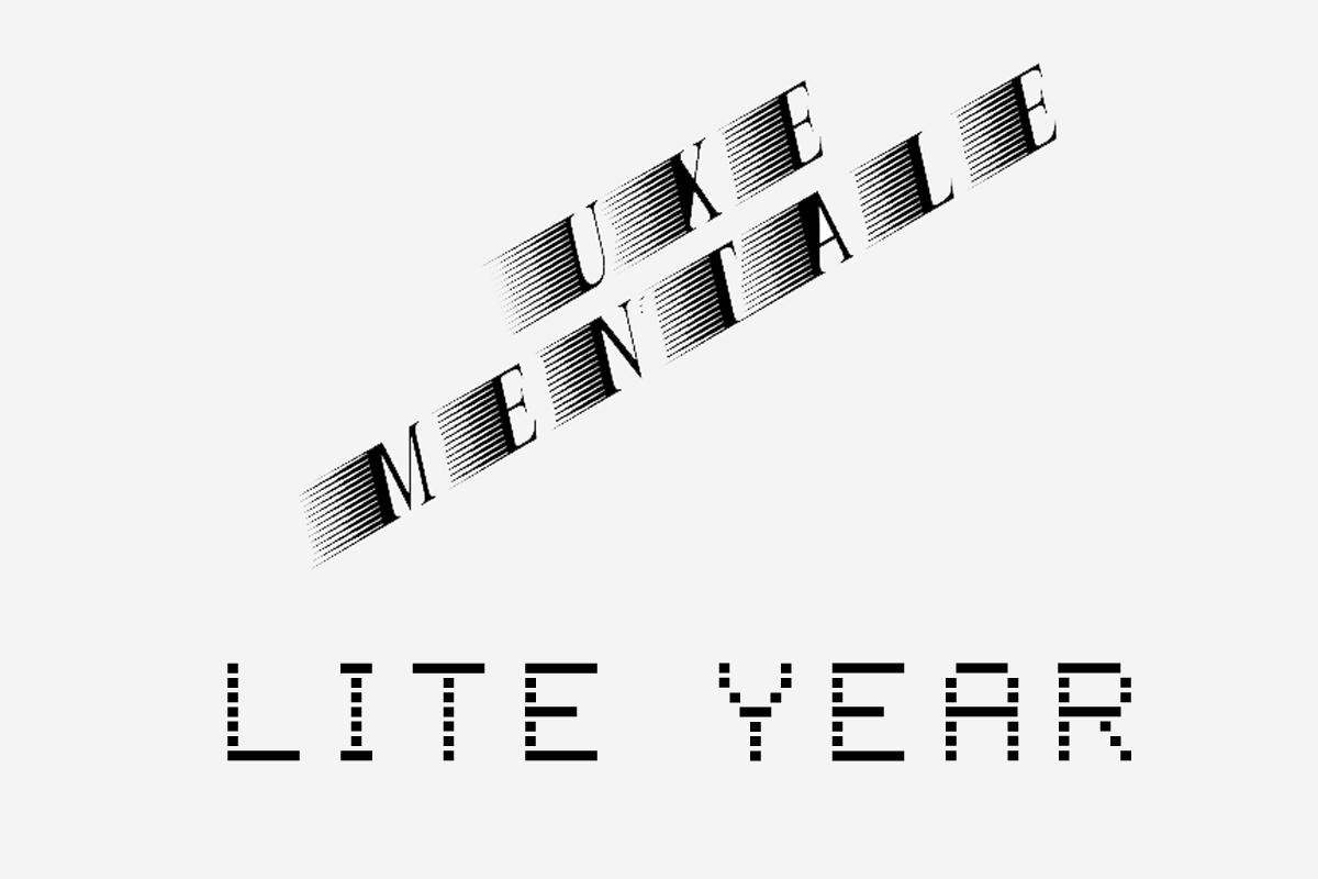 Uxe Mentale & Lite Year Summer 2021
